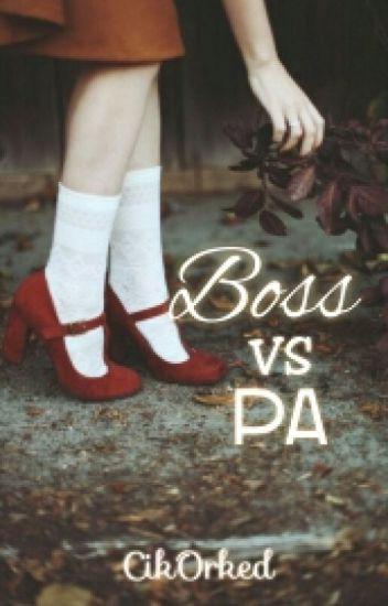 Boss Vs PA