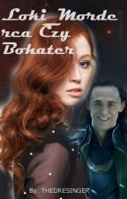 Loki_Morderca Czy Bohater? by TheDresinger