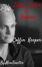 Coffin Keeper (Blaine DeBeers x employee! reader) by MiniToaster
