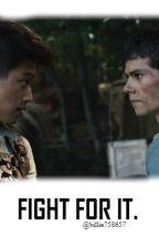 Fight for it. (Thomas x reader/Minho x reader) by billie758657