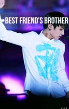 •best friends brother• {fanfic for @onlyherefofanfics} by lillybug003