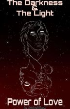 The Dark & The Light: Power of Love | Reylo by bibliofilka15