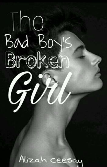 The Bad Boy's Broken Girl (Complete and Edited )