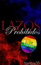 Lazos Prohibidos  by yaritza35