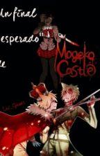 """UN FINAL """"ESPERADO"""" DE MOGEKO CASTLE [Pausada] by Lai_Games"""