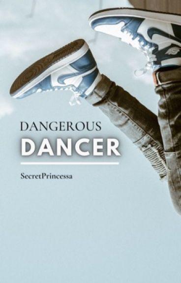 Dangerous Dancer [✅]