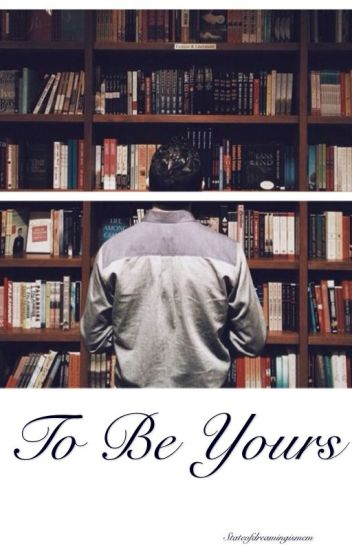 To Be Yours