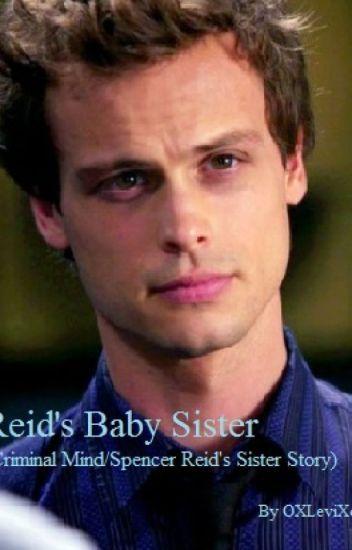 Reid's Baby Sister (Criminal Minds/Spencer Reid's Sister