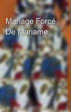 Mariage Forcé De Mariame by Lienne_Ma_223