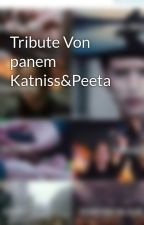 Tribute Von panem Katniss&Peeta by KatnisssEverdeeen1