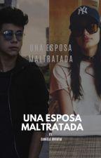 UNA ESPOSA MALTRATADA MARIO BAUTISTA Y TÚ 1 TEMPORADA TERMINADA by MRSDINOSAURIO