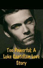 Too Powerful; A Luke Castellan Love Story by NightshadeWriter