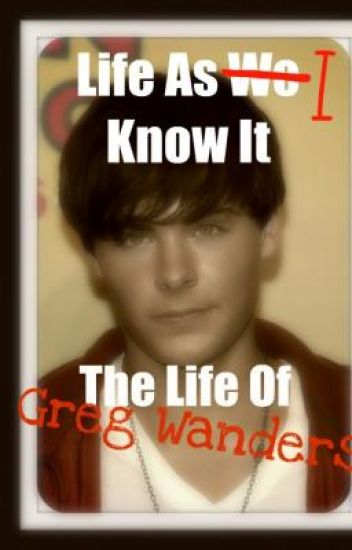Life As I Know It: The Life of Greg Wanders