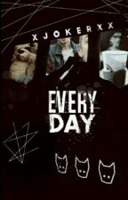 Every day (Dat Adam) Wattys2016 by xJOKERxx