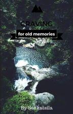 Craving For Old Memories by Senkatsila