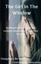 The Girl in the Window (In Revision) by continually_dreaming