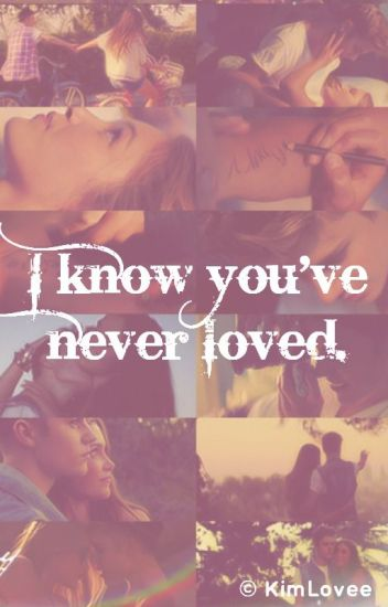 I know you've never loved. - j.b.