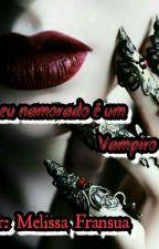 O Meu Namorado É Um Vampiro by fransua01