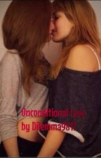 Unconditional Love [Completed ] [R Rated ] by Dilemma9817