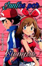 Juntos por Siempre - Ash y May «Editando» by Fiorella_otakugirl