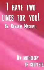 I Have Two Lines For You! by Rhyanne_Marshall