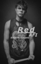 Red  A.F.I (book 4) by 5SOSMukeCake