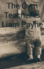 The Gym Teacher is Liam Payne by DaisyAGames