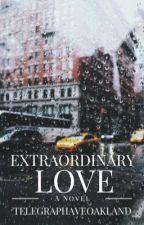 Extraordinary Love by telegraphaveoakland