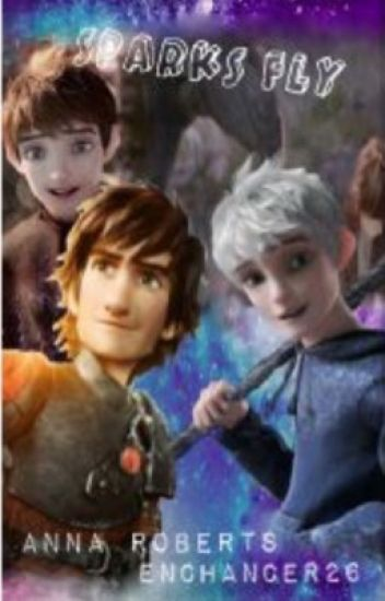 Sparks Fly ~Jack Frost X Reader X Hiccup