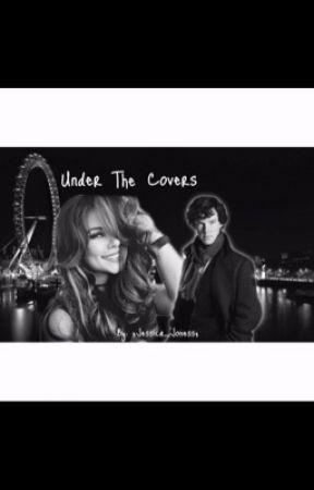 Under the Covers (Sherlock Fanfic) by ImSuperwholockedGirl