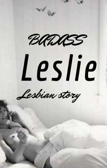 BADASS leslie (lesbian story)