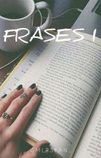 ♡•{FRASES}•♡ by Gmlrsfan_
