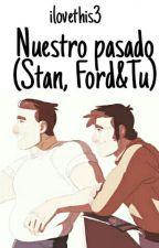 Nuestro pasado (Stan,Ford&tu)  by ilovethis3