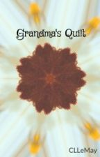 Grandma's Quilt by CLLeMay