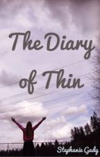 The Diary of Thin by stephanie_leigh243