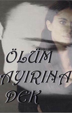ÖLÜM AYIRANA DEK by mryhanker
