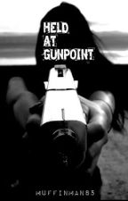 Held At Gunpoint by peaachy