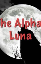 The Alpha's Luna  by Corpsebridelover