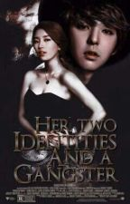 Her Two Identities And A Gangster by jeygel_