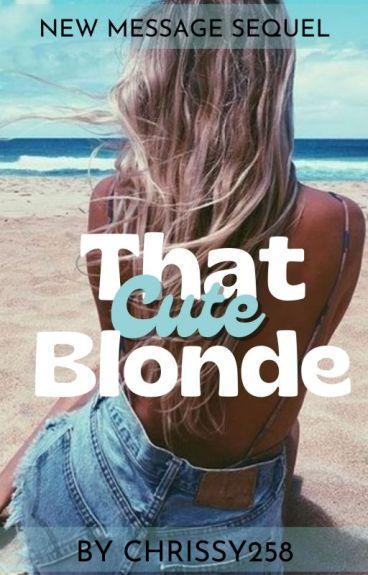 That Cute Blonde || NM, Part 2