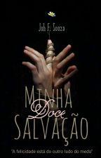 Minha Doce Salvação | Completo/Revisando | by Jhuh_Souza