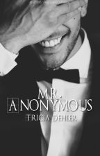 Mr. Anonymous by TriciaDehler
