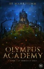 Olympus Academy [Semideus Saga] by mahriyumm