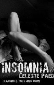 Insomnia by CelesteTheWriter
