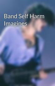 Band Self Harm Imagines by neverlandtony