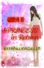 WMA II: A Princess In Return (on-hold) by farillinagullem