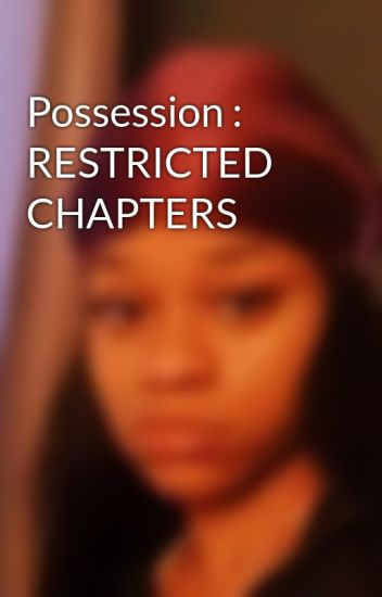 Possession : RESTRICTED CHAPTERS
