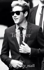 Teacher by lyds_love_niall