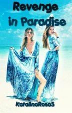 Revenge In Paradise (español) by KatalinaRosa5