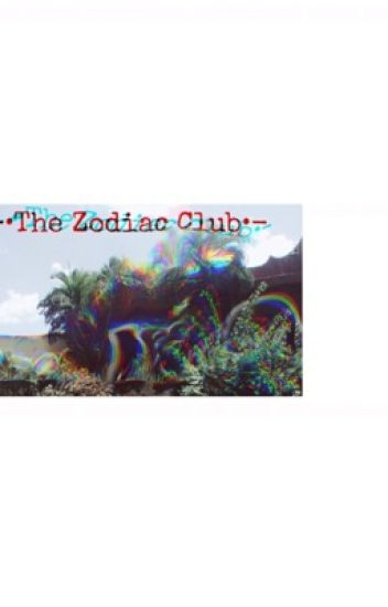 The zodiac club.